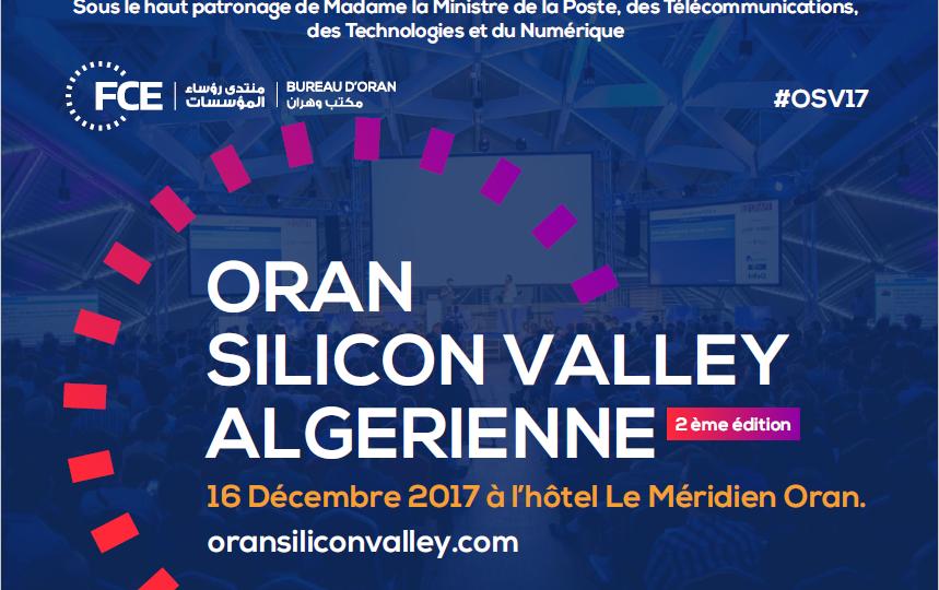 Organisée  par la délégation FCE d'Oran : «Oran Silicon Valley Algerienne» se tiendra le 16 décembre prochain