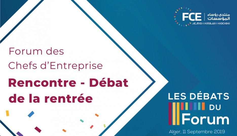 Les débats du Forum des Chefs d'Entreprise : La rencontre-débat de la rentrée
